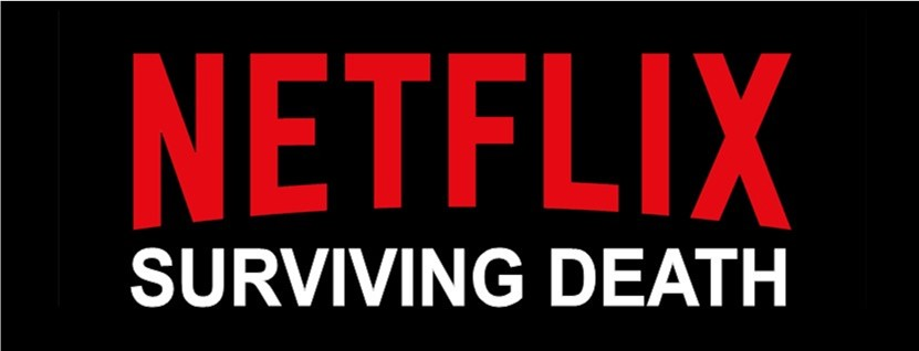 Netflix Surviving Death